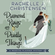 Diamond Rings Are Deadly Things - A Wedding Planner Mystery オーディオブック by Rachelle J. Christensen