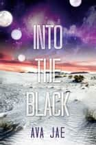 Into the Black ebook by Ava Jae