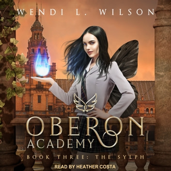 Oberon Academy Book Three - The Sylph audiobook by Wendi L. Wilson