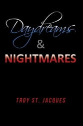 Daydreams & Nightmares ebook by Troy St. Jacques