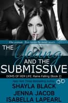 The Young and The Submissive ebook by Shayla Black, Jenna Jacob, Isabella LaPearl