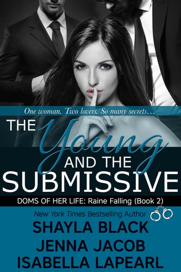 The Young and The Submissive ebook by Shayla Black,Jenna Jacob,Isabella LaPearl