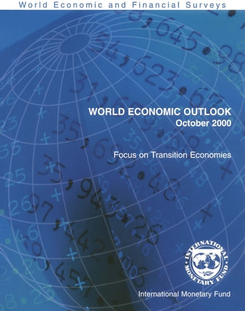 World Economic Outlook, October 2000: Focus on Transition Economies ebook by International Monetary Fund. Research Dept.