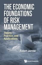 The Economic Foundations of Risk Management ebook by Robert Jarrow