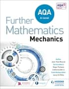 AQA A Level Further Mathematics Mechanics ebook by Jean-Paul Muscat, Jonny Griffiths