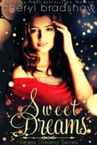 Sweet Dreams ebook by Cheryl Bradshaw