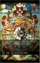 Reincarnation in Ancient and Modern Cultures ebook by William Walker Atkinson