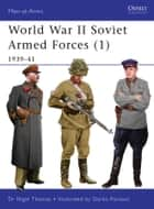 World War II Soviet Armed Forces (1) ebook by Nigel Thomas,Darko Pavlovic