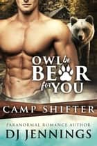 Owl Be Bear For You ebook by DJ Jennings