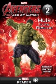 Marvel's Avengers: Age of Ultron: Hulk to the Rescue ebook by Marvel Press Book Group