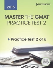 Master the GMAT 2015: Practice Test 2 - Prac Test 2 of 6 ebook by Peterson's
