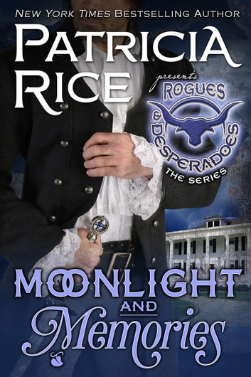 Moonlight and Memories - Rogues and Desperadoes #2 ebook by Patricia Rice