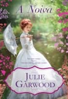 A Noiva ebook by Julie Garwood