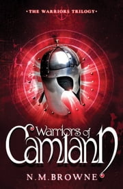 Warriors of Camlann ebook by N.M. Browne