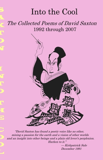 Into the Cool: The Collected Poems of David Saxton, 1992 through 2007 ebook by David Saxton
