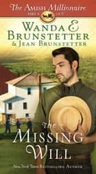 The Missing Will - The Amish Millionaire Part 4 ebook by Wanda E. Brunstetter, Jean Brunstetter