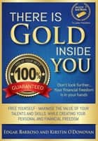 There is Gold Inside You ebook by Kirstin ODonovan,Edgar Barroso