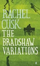 The Bradshaw Variations ebook by Rachel Cusk