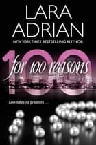 For 100 Reasons - A 100 Series Novel Ebook di Lara Adrian