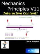 Mechanics Principles V11 ebook by Clive W. Humphris