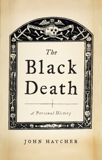 The Black Death - A Personal History eBook by John Hatcher