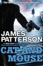 Cat and Mouse ebook by James Patterson, James Patterson