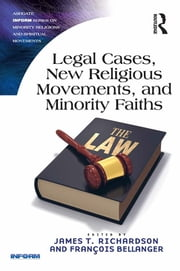Legal Cases, New Religious Movements, and Minority Faiths ebook by James T. Richardson,François Bellanger