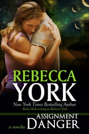 Assignment Danger (Off-World series, Book #4) ebook by Rebecca York