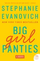 Big Girl Panties ebook by Stephanie Evanovich