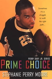 Prime Choice ebook by Stephanie Perry Moore