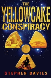 The Yellowcake Conspiracy ebook by Stephen Davies