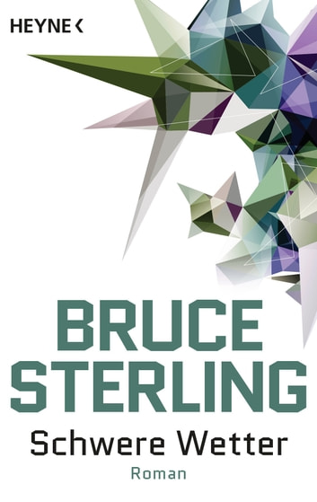 Schwere Wetter - Roman ebook by Bruce Sterling