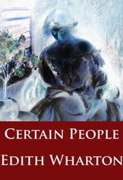 Certain People - short story classics ebook by Edith Wharton