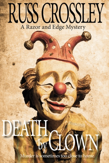 Death by Clown - A Razor and Edge Mystery ebook by Russ Crossley