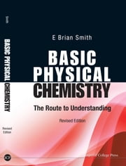 Basic Physical Chemistry - The Route to Understanding ebook by E Brian Smith