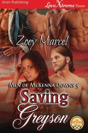 Saving Greyson ebook by Zoey Marcel