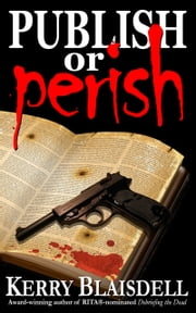 Publish or Perish ebook by Kerry Blaisdell