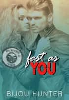 Fast As You - Reapers MC: Conroe Chapter, #2 ebook by