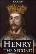 Henry the Second ebook by J. R. Green