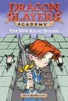 The New Kid at School #1 ebook by Kate McMullan, Bill Basso, Stephen Gilpin