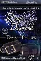 Rough Diamond ebook by Daisy Philips