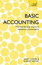 Basic Accounting - The step-by-step course in elementary accountancy ebook by Nishat Azmat, Andy Lymer