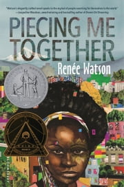 Piecing Me Together ebook by Ms Renée Watson