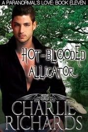 Hot-Blooded Alligator ebook by Charlie Richards