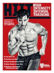The Muscle & Fitness Guide to High Intensity Interval Training ebook by Mark Gilbert,Dr Dan Reardon,Jim Stoppani PhD,Rick Miller