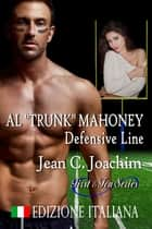 "Al ""Trunk"" Mahoney, Defensive Line (Edizione Italiana) ebook by Jean Joachim"