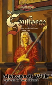 The Soulforge - The Raistlin Chronicles, Volume One ebook by Margaret Weis
