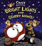 Owly & Wormy, Bright Lights and Starry Nights ebook by Andy Runton, Andy Runton