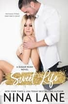 Sweet Life ebook by Nina Lane