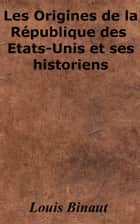 Les origines de la république américaine ebook by Louis Binaut